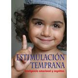 Estimulación Temprana - Inteligencia Emocional Y Cognitiva