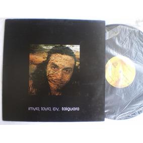 Lp - Taiguara / Imyra Tayra Ipy / Odeon / 1975 - Com Encarte