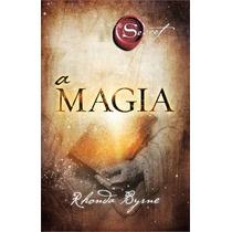 A Magia + O Segredo Livro Rhonda Byrne
