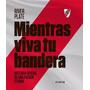 River Plate Mientras Viva Tu Bandera Historia Oficial Atlánt