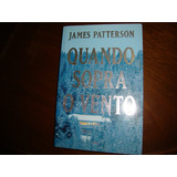 Quando Sopra O Vento - James Patterson - (fotos Reais Livro)