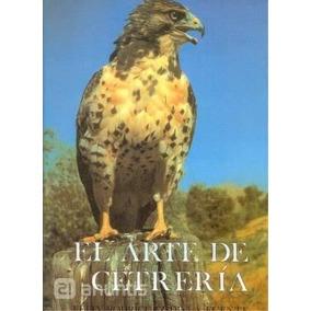 El Arte De La Cetrería - Aves Rapaces - Águilas - Halcones