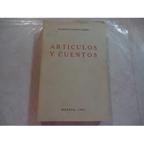 Artículos Y Cuentos Autor: Francisco Antonio Madrid