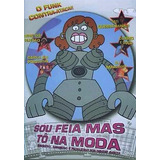Dvd Sou Feia Mas To Na Moda - Documentario Funk - Lacrado