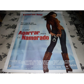 Cartaz Original Dupla-face Do Filme Como Agarrar Meu Ex. ...