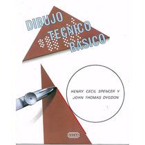 Dibujo Técnico Básico - Spencer Y Dygdon | [lea]