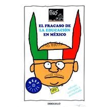 Fracaso De La Educacion En Mexico - Rius / Debolsillo