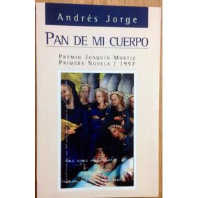 Libro Pan De Mi Cuerpo De Andres Jorge 1997
