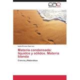 Materia Condensada: Liquidos Y Solidos. Materia Blanda; Bre