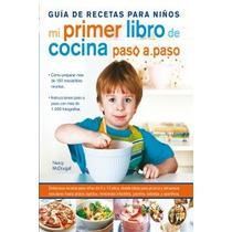 Guía De Recetas Para Niños.mi Primer Libro De C Envío Gratis