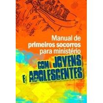 Manual De Primeiros Socorros Para Ministérios Com Jovens