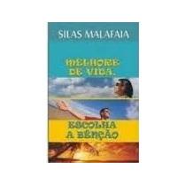 Livro Melhore De Vida, Escolha A Benção Silas Malafaia