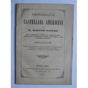 Marcos Sastre Ortografia Castellana 1876