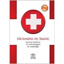 Dicionário De Saúde-termos Médico De Enfermagem E Radiologia