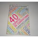 Libro Cuarenta Cuentos De Cuarentonas Por Katy Chocrón