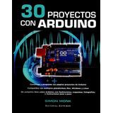 Libro 30 Proyectos Con Arduino - Simón Monk- Pdf