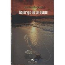Livro- Náufrago De Um Sonho - Iran I. Jacob- Frete Gratis