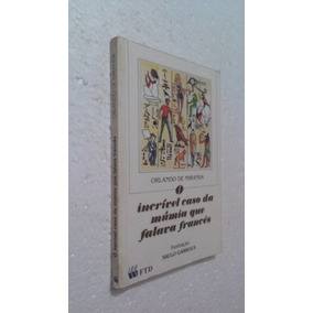 Livro O Incrível Caso Da Múmia Que Falava Francês O Miranda