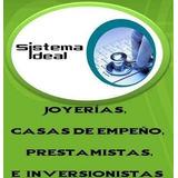 Sistema Ideal Premium Joyeria Prestamos Empeños Inversionis