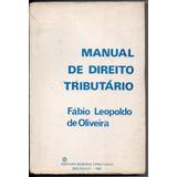 Manual De Direito Tributário - Fábio Leopoldo De Oliveira