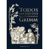 Todos Los Cuentos De Los Hermanos Grimm - Nuevo