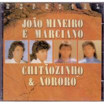 Cd João Mineiro & Marciano E Chitãozinho & Xororó - Novo***