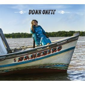 Cd Dona Onete - Banzeiro (2016) Lacrado