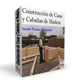 Planos Para Casas De Madera Y Cabañas De Madera, 120 Modelos