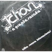 Tchan - Lp A Grande Sacada - Gta 1977 Internacional