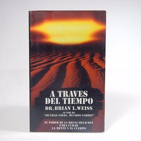 & A Través Del Tiempo Dr Brain L Weiss Reencarnación Ele4 D1