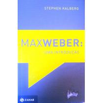 Max Weber: Uma Introdução