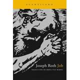 Job: Historia De Un Hombre Sencillo; Joseph Roth