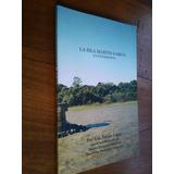 La Isla Martin García En Fotografías - Eric López Y Otros