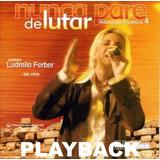 Playback Ludmila Ferber - Nunca Pare De Lutar [original]