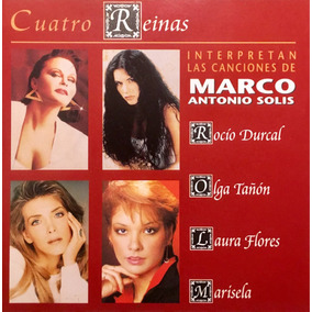 Cd Marco Antonio Solis 4 Reinas Marisela Laura Flores Olga