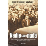 Nadie Supo Nada Jorge Fernández Menéndez