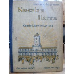 Antiguo Libro Escolar De Lectura, Nuestra Tierra,tapas Duras