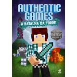 Authentic Games - A Batalha Da Torre - Marco Tulio