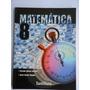 Matematica 8. Editorial Santillana. Sin Uso.