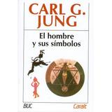 El Hombre Y Sus Simbolos - Carl G. Jung