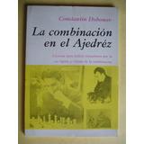 La Combinacion En El Ajedrez / Constantin Dobonov