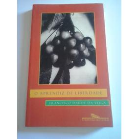Livro - O Aprendiz De Liberdade - Francisco Daudt Da Veiga