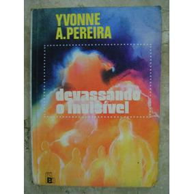 Devassando O Invisível Yvonne A Pereira