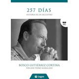 257 Dias - Historia De Un Secuestro - Jose Pedro Manglano