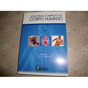 Atlas Visual Compacto Do Corpo Humano -editora Rideel - 2012