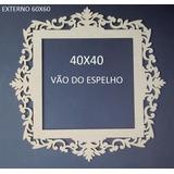 Moldura Para Espelho Quadrada Estilo Provençal Mdf 9mm 60x60