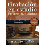 Libro Grabación En Estudio Preparación Y Técnicas