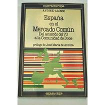 España En El Mercado Comun (nueva Europa) Anton Envío Gratis