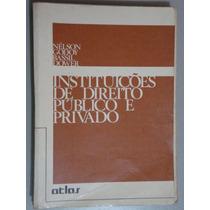 Livro Instituições De Direito Público E Privado