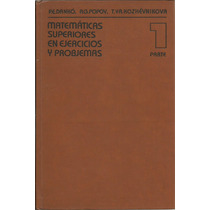 Matemáticas Superiores En Ejercicios Y Problemas. P. Dankó.
